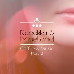 Rebekka B. Maeland - Coffee & Music Part 2